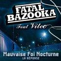 Fatal Bazooka - Mauvaise Foi Nocturne