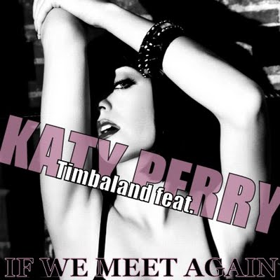 Katy Perry et Timbaland - If we ever meet again