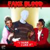 Fake Blood - I Think I Like It