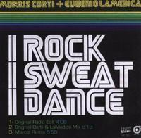 Morris Corti - I Rock, I Sweat, I Dance