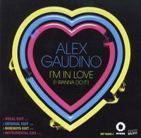 Alex Gaudino - I'm In Love