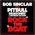 Bob Sinclar - Rock The Boat (ft Pitbull, Dragonfly & Fatman Scoop)