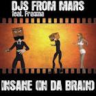 DJs From Mars Ft Fragma - Insane (In Da Brain)