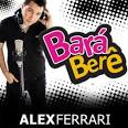 Alex Ferrari - Bara Bara Bere Bere