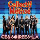 Collectif Metisse - Ces Soirees La