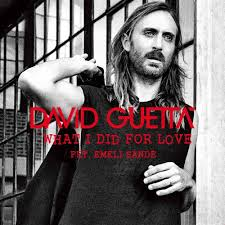 David Guetta - What I Did For Love
