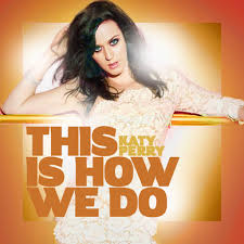 Katy Perry - This is how me do