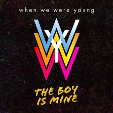 When We Were Young - The boy is mine