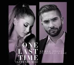 Ariana Grande - One last time (Ft Kendji Girac)