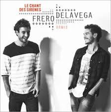 Frero Delavega - Le chant des sirenes