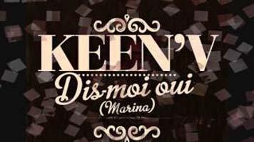 Keen'V - Dis Moi Oui (Marina)